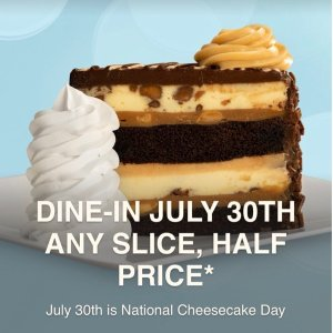 Coming Soon: Any Slice, Half PriceThe Cheesecake Factory National  Cheesecake Day Deal