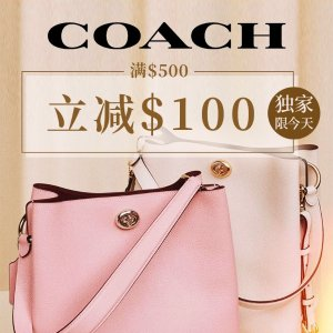 Dealmoon Exclusive!Today Only: $100 Off Orders $500 @ Coach