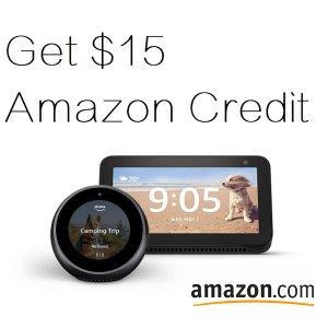 Get $15 Amazon CreditAmazon Echo Show/Echo Show 5/ Echo Spot Users