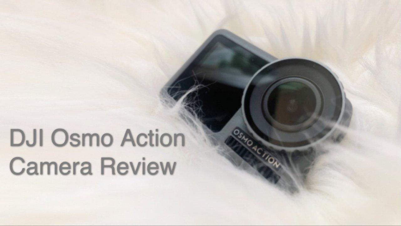 DJI给你稳稳的幸福 | Osmo Action Camera测评