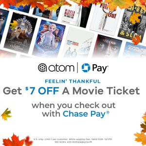 Get $7 Offatom x Chase Pay a Movie Ticket