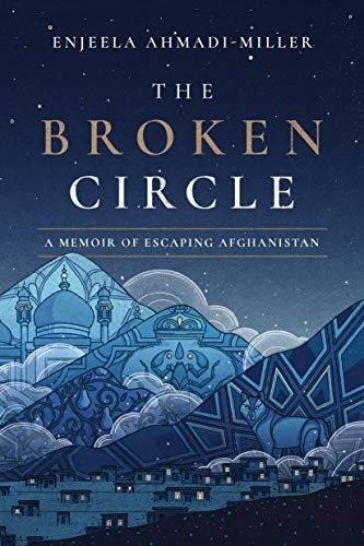 破碎的圈子:逃离阿富汗的回忆录 Kindle版