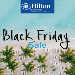 As low as $111 + Up to $200 to SpendHilton La Romana for Adults Black Friday Sale