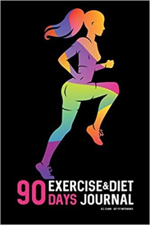 90 DAYS Exercise & Diet Journal: Daily Food and Weight Loss Diary: Clark, D.C.: 9781793916808: Amazon.com: Books
