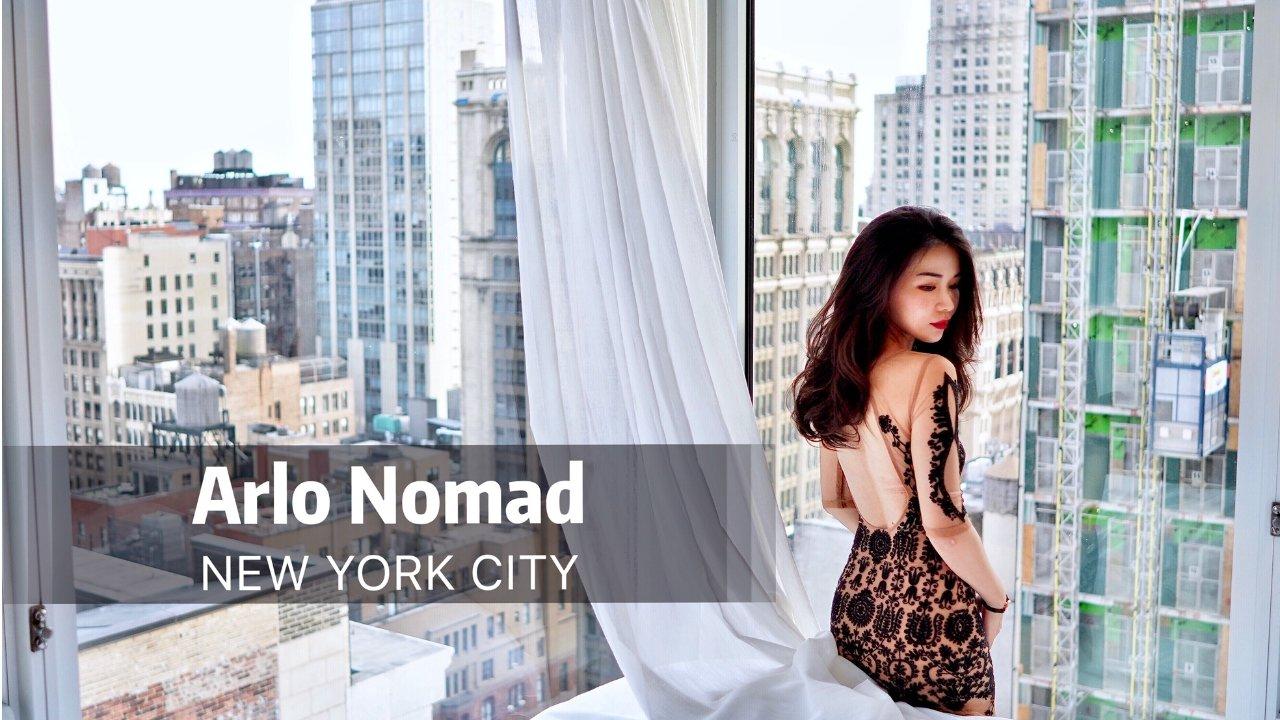 把纽约睡了是一种什么体验 | Arlo Nomad云端酒店之旅 (附最新版纽约吃喝玩乐地图)