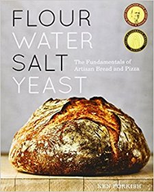 Flour Water Salt Yeast: The Fundamentals of Artisan Bread and Pizza by Ken Forkish