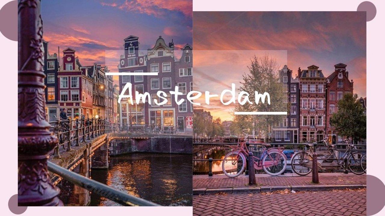 阿姆斯特丹怎么玩?签证、住宿、网红打卡景点、必去行程一篇替你安排!