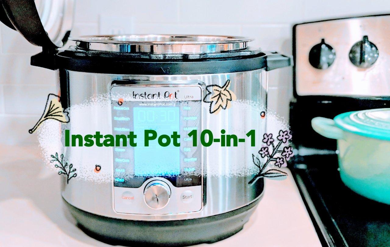 上班族/学生党不可错过的北美神锅| Instant Pot 10合1高压锅测评+5道食谱双手奉上