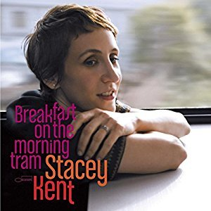 STACEY KENT - Breakfast on the Morning Tram - Amazon.com Music