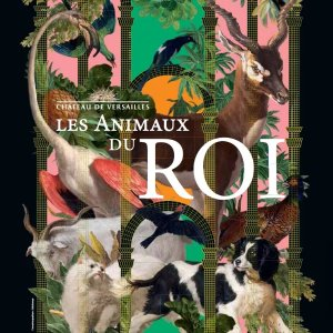 26岁以下免费 截至22年2月13日LES ANIMAUX DU ROI 凡尔赛宫皇室动物主题展 300多件作品