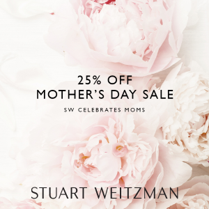 Celebrate Mother's Daywith 25% Off @ Stuart Weitzman