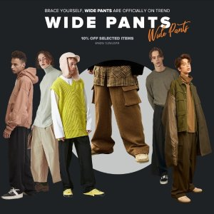 10% off Selected ItemsWide Pants Trend For Men @W Concept