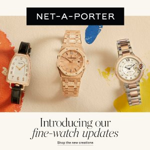 New ArrivalsNET-A-PORTER UK Fine Watches Campaign