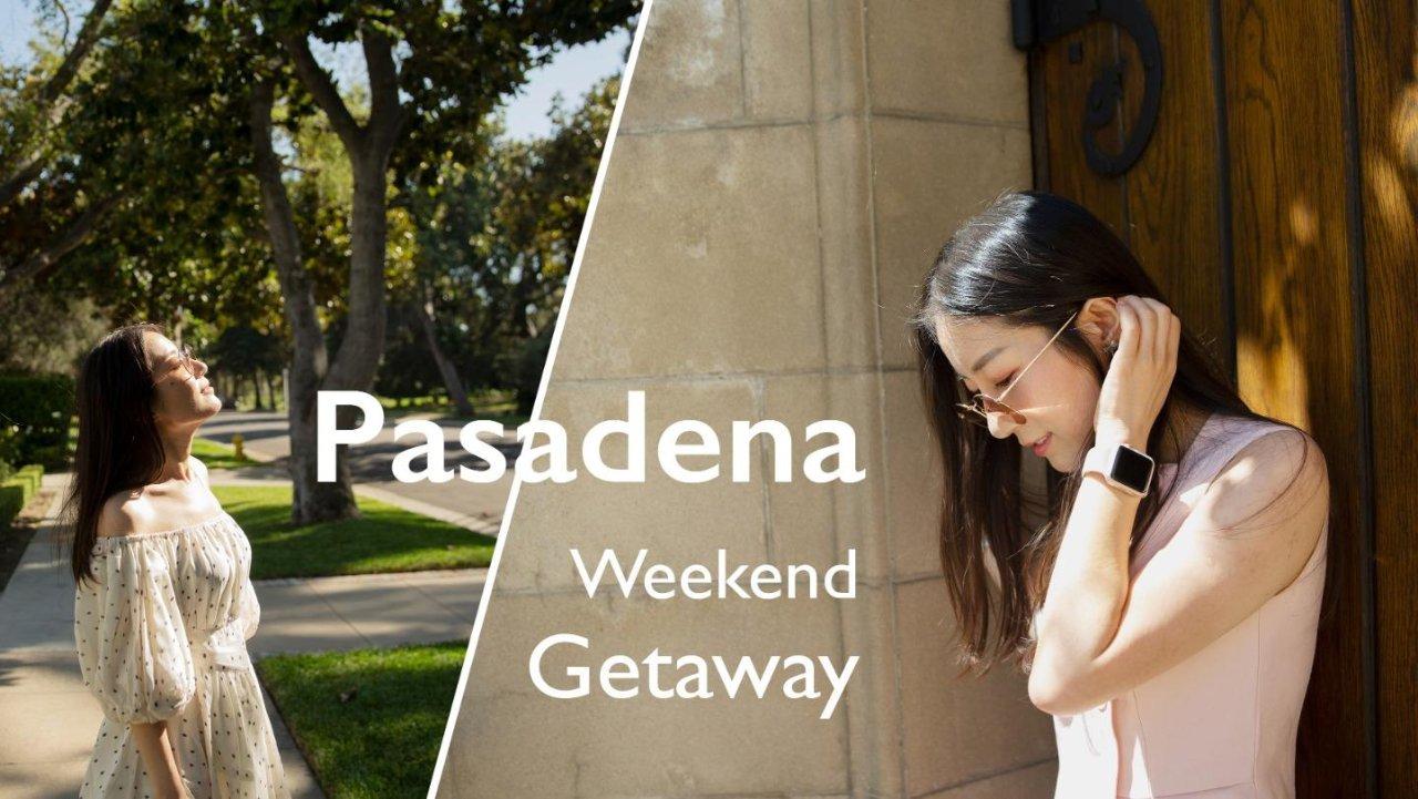 生活在Pasadena,如何度过一个休闲的周末