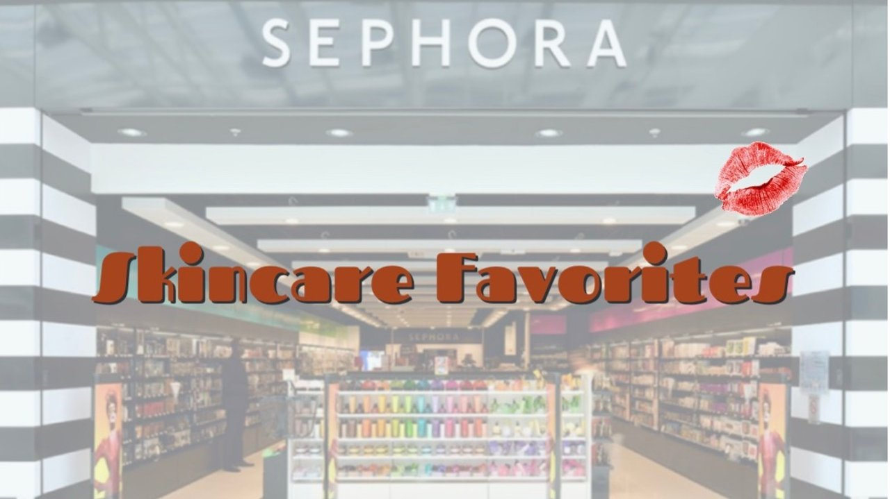 Sephora买什么?我的护肤爱用品推荐